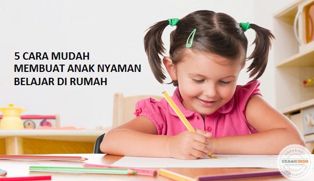 Buat Anak Jadi Nyaman Belajar di Rumah dengan 5 Cara Ini!