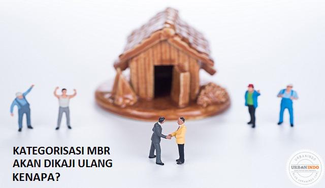 Kategorisasi MBR untuk KPR Akan Dikaji Ulang, Kenapa?