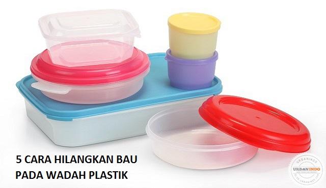5 Langkah Mudah Hilangkan Bau Pada Wadah Plastik