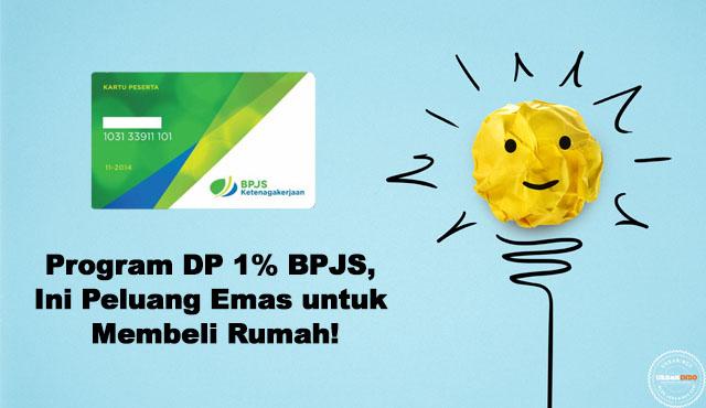 Program DP 1% BPJS, Inilah Peluang Emas Anda untuk Beli Rumah!