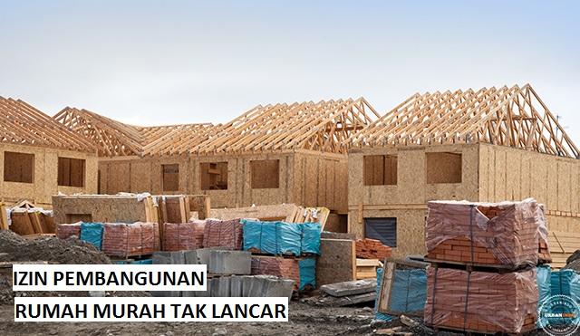 Rancangan Dianggap Salah, Izin Pembangunan Rumah Murah Tertahan