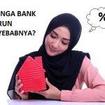 Suku Bunga Bank Naik Turun, Apa Penyebabnya?