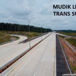 Asyik! Pulang Kampung Lewat Trans Sumatera Lebih Cepat dan Gratis