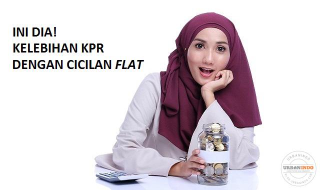 Berbagai Kelebihan KPR dengan Cicilan Flat, Apa Saja?