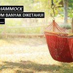 Rahasia Hammock yang Belum Banyak Orang Tahu, Ternyata...