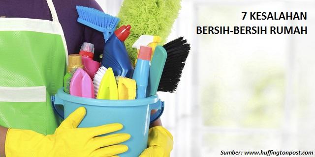 Awas! Ini 7 Kesalahan Bersih-Bersih Rumah yang Sering Dilakukan