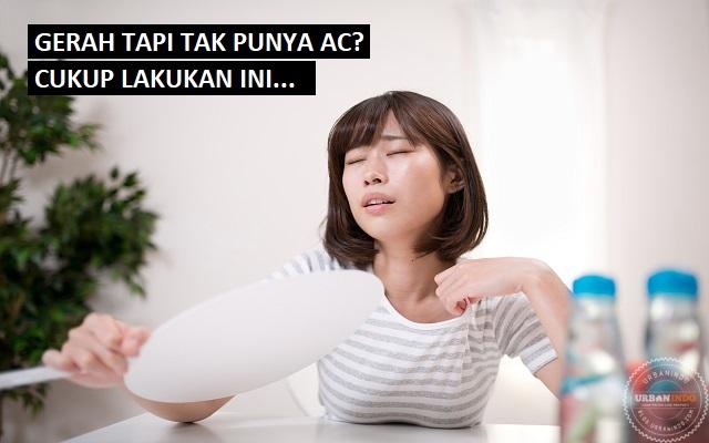 cara mengatasi gerah di rumah tanpa AC