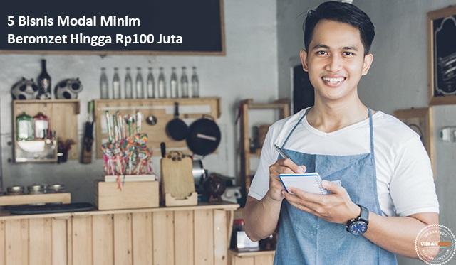 Modal di Bawah Rp10 Juta, Omzet 5 Bisnis Ini Bisa Sampai Rp100 Juta Per Bulannya!