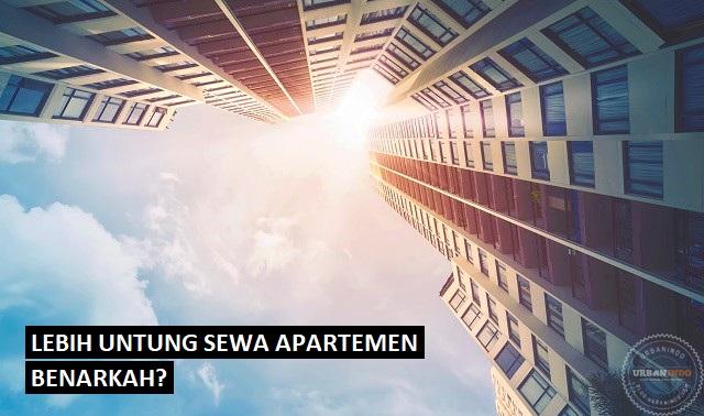 Lebih Untung Sewa Apartemen daripada Sewa Rumah, Benarkah?