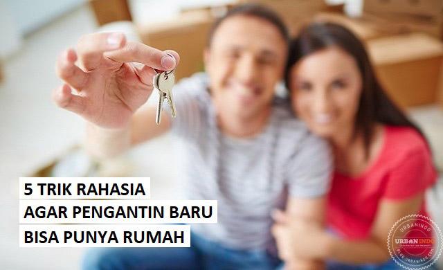 5 Tips agar Pengantin Baru Bisa Punya Rumah Baru