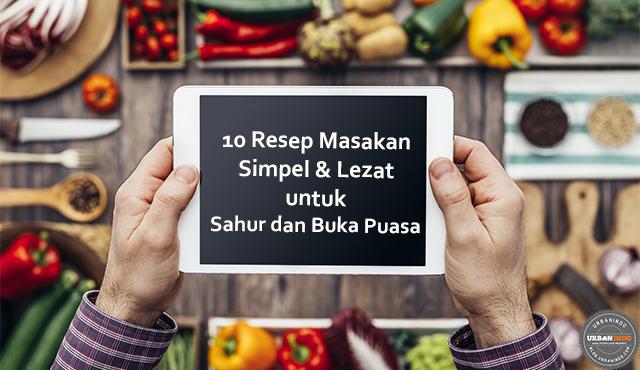 10 Resep Masakan Simpel untuk Sahur & Buka Puasa | Ada Takjil Es Kepal Milo!